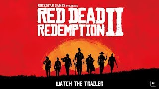 Watch the First Official Red Dead Redemption 2 Trailer!