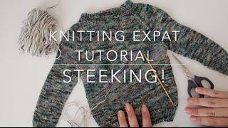 Knitting Expat Tutorials - Steeking! -  (Crochet Method)