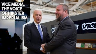 How Vice Media Normalizes US Empire Under Hipster Guise