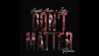 ZAYN and August alsina -- don't matter (remix)