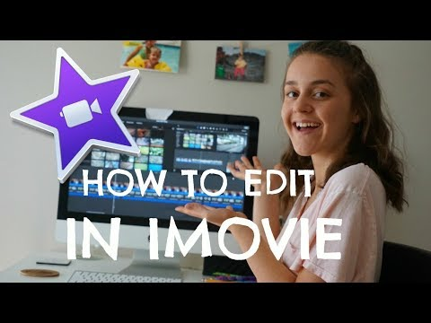 HOW TO EDIT IN IMOVIE 2018 tutorial