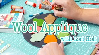How To Applique With Wool By Lori Holt | Fat Quarter Shop