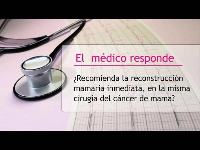Reconstrucción mamaria inmediata tras operación de cáncer de mama - Hipólito Durán Giménez - Rico