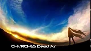CHVRCHES: Dead Air (NightCore)