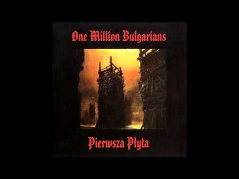 One Million Bulgarians - Wysadzony Za Wysoko