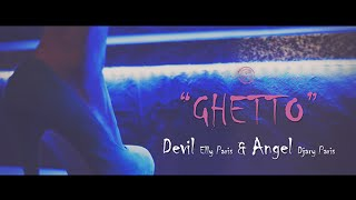 Devil (Elly Paris) & Angel (Djary Paris) - 'Ghetto' (Official music mp3)