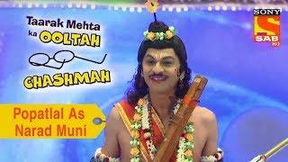 Your Favorite Character | Popatlal As Narad Muni | Taarak Mehta Ka Ooltah Chashmah