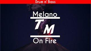 Melano - On Fire