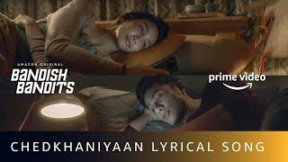 Chedkhaniyaan Lyrical Song | Bandish Bandits | Shankar Ehsaan Loy | Amazon Original
