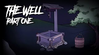 The Well - Part 1/3 - Scary Story Animated