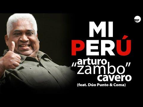 """Mi Perú - Arturo """"Zambo"""" Cavero (feat.  Dúo Punto & Coma) - Single"""