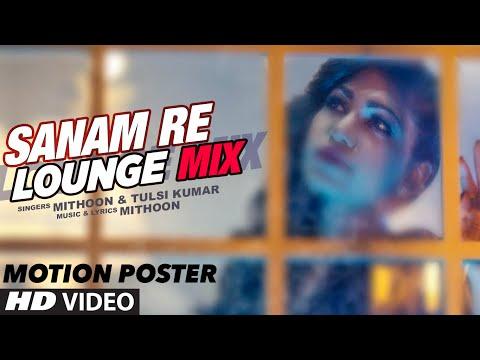 Sanam Re (Lounge Mix)  Tulsi Kumar