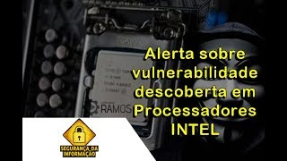 🔒 Alerta Vulnerabilidade descoberta em Processadores INTEL 🚨 Teste com a Ferramenta de Diagnóstico