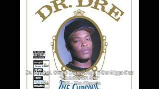 Dr. Dre - Bitches Ain't Shit feat. Snoop Doggy Dogg & Dat Nigga Daz