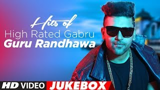 "Hits Of High Rated Gabru: Guru Randhawa | ""Latest Songs 2017"" 