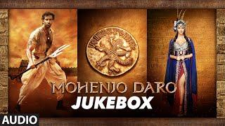 Mohenjo Daro - Audio Jukebox