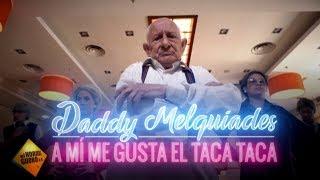 Daddy Melquiades - A Mi Me Gusta El Taca Taca   VÍDEO OFICIAL