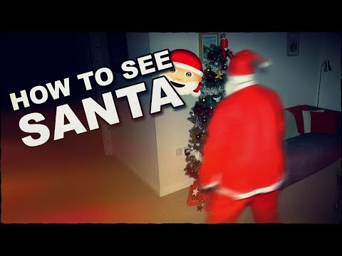 How To See Santa Claus On Christmas Eve