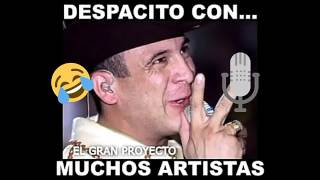 Despacito Con diferentes Artista  PARODIA(Vicente Fernandez) Varios artistas REMIX