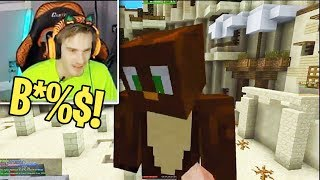 So PEWDIEPIE called me the B WORD on his Minecraft stream...