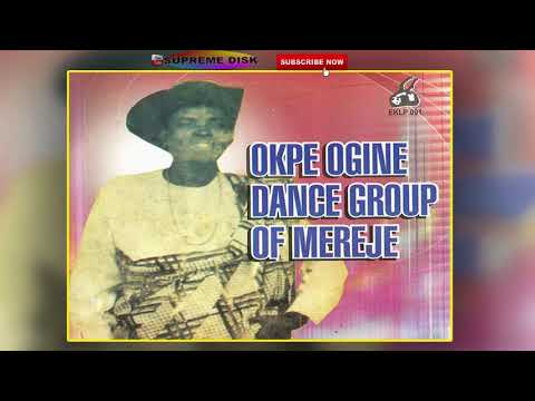 URHOBO MUSIC: OKPE OGINE DANCE GROUP OF MEREJE (Full Album) | OKPE MUSIC