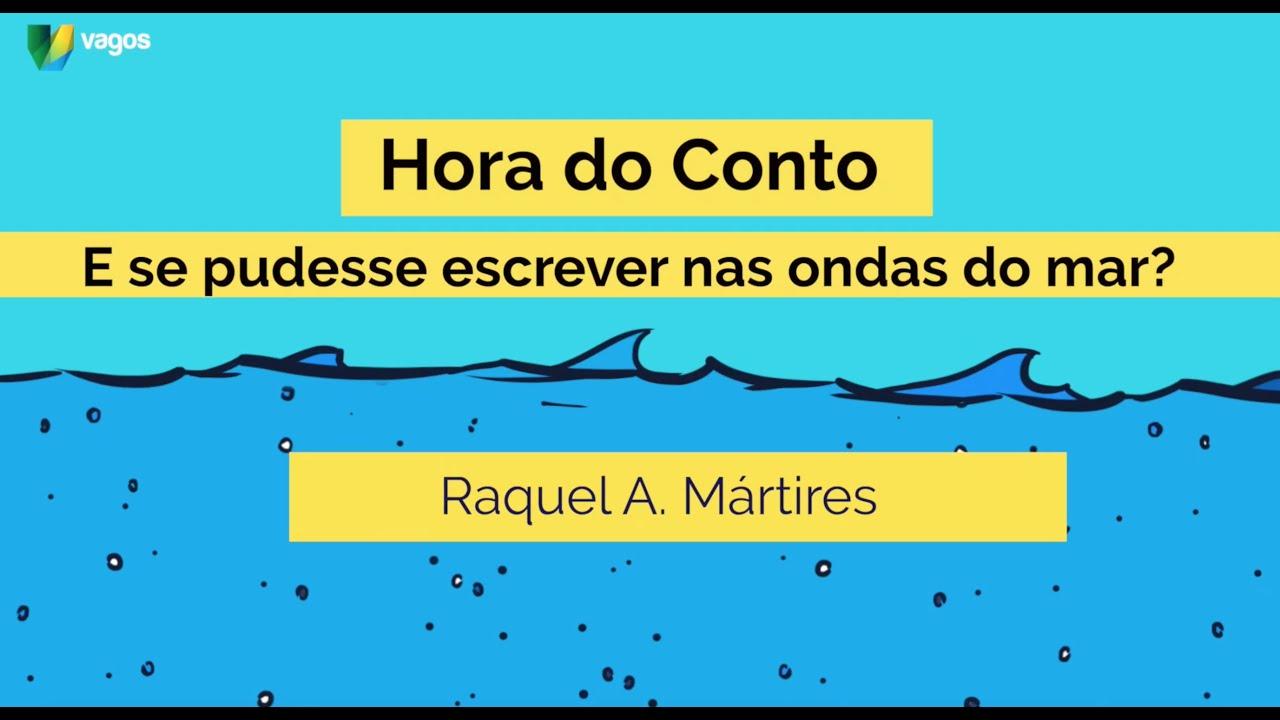 HORA DO CONTO | SE EU PUDESSE ESCREVER NAS ONDAS DO MAR