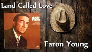 Faron Young - Land Called Love