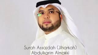 Luar Biasa Surah Assajdah(Jiharkah) By Abdulkarim Almakki