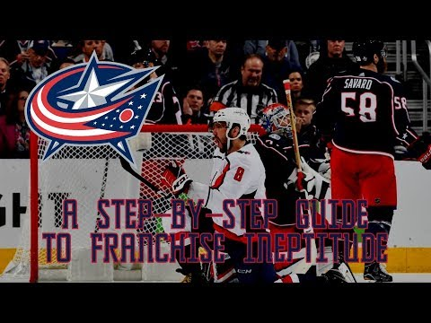 The Columbus Blue Jackets: A Step-By-Step Guide to Franchise Ineptitude