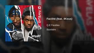 Q.E Favelas   Facilite (Feat. 4keus)
