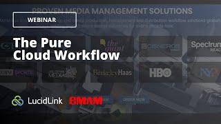 WEBINAR: eMAM & LucidLink – The Pure Cloud Workflow