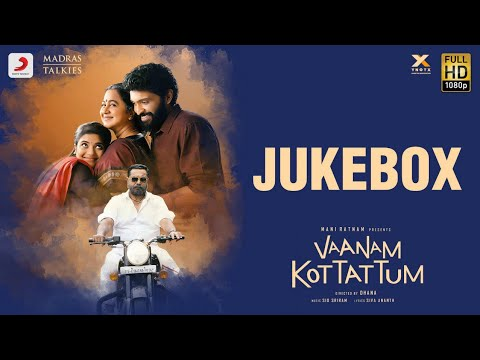 Vaanam Kottattum - Jukebox