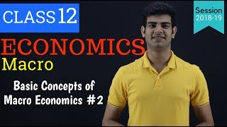 Macroeconomic class 12 : Basic concept of macroeconomic (Part-2),Chapter-1