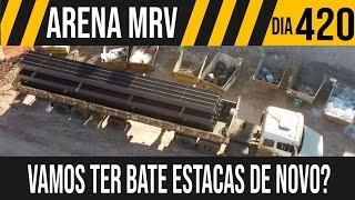 ARENA MRV   3/11 TEREMOS BATE ESTACAS NOVAMENTE ?   14/06/2021