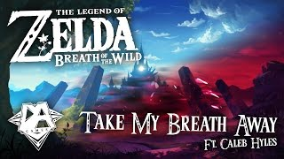 BREATH OF THE WILD SONG (TAKE MY BREATH AWAY) Ft. Caleb Hyles - DAGames