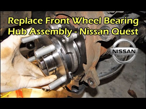 Nissan Quest Front Wheel Bearing Replacement 2004 - 2009