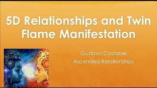 5D Relationships and Twin Flame Manifestation