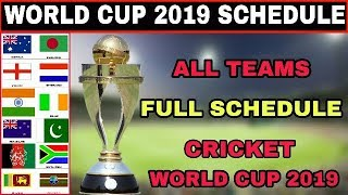 World Cup 2019 Schedule, Date, Time, Teams, Venue And Fixtures | Icc World Cup 2019 Full Schedule
