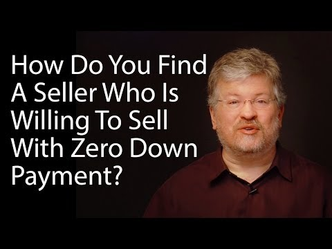 How Do You Find A Seller Who Is Willing To Sell With Zero Down Payment