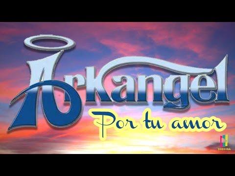 Grupo Arkangel - Por Tu amor - Disco Completo