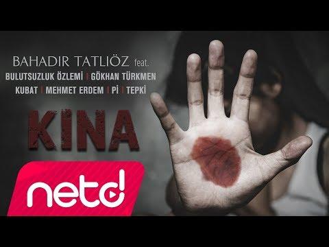 Kına Sözleri – Bahadır Tatlıöz feat. Bulutsuzluk Özlemi & Gökhan Türkmen & Kubat & Mehmet Erdem & Pi & Tepki