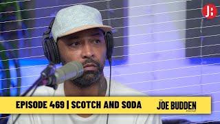 The Joe Budden Podcast - Scotch and Soda