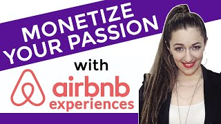 Becoming Airbnb Experience Host: Monetize Your Passion