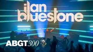 Ilan Bluestone - Live @ ABGT300, AsiaWorld-Expo, Hong Kong 2018