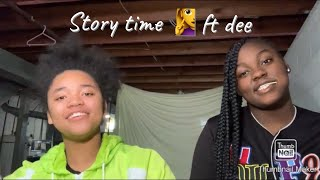 Story time ft dee the time we got played