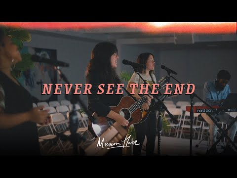 Never See The End - Youtube Live Worship