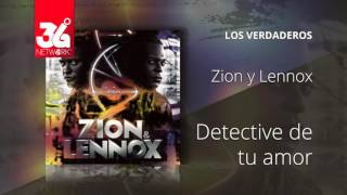 Detective De Tu Amor (Audio) - Zion y Lennox (Video)