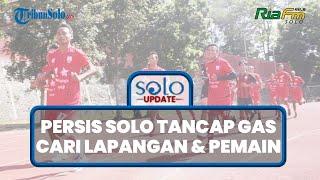 Persis Solo Siap Tancap Gas, Hari Ini Cari Lapangan Latihan & Buru Talenta Lokal untuk Bermain