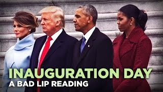 INAUGURATION DAY — A Bad Lip Reading Of Donald Trumps Inauguration