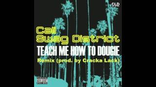Cali Swag District - Teach Me How To Dougie Remix (prod. by Cracka Lack)